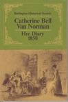 Catherine Bell Van Norman: Her Diary 1850  $3